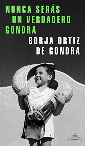 Nunca serás un verdadero Gondra / You Will Never Be a True Gondra (Spanish Edition)