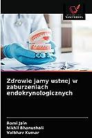Zdrowie jamy ustnej w zaburzeniach endokrynologicznych
