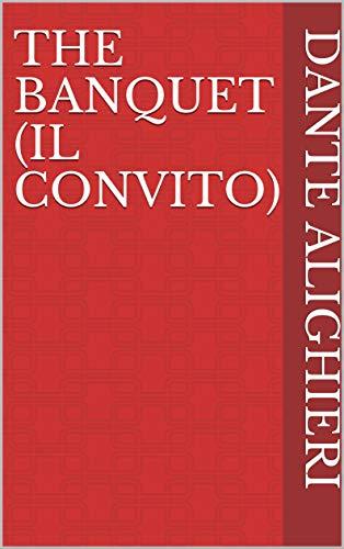 The Banquet (Il Convito) (English Edition)