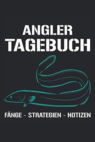 Angler Tagebuch - Fänge Strategien Notizen: Geschenk für Angler mit einem Aal - Angeln Fangbuch Notizbuch Tagebuch - Journal 100 Seiten 6'' x 9'' (15,24cm x 22,86cm) DIN A5 Liniert