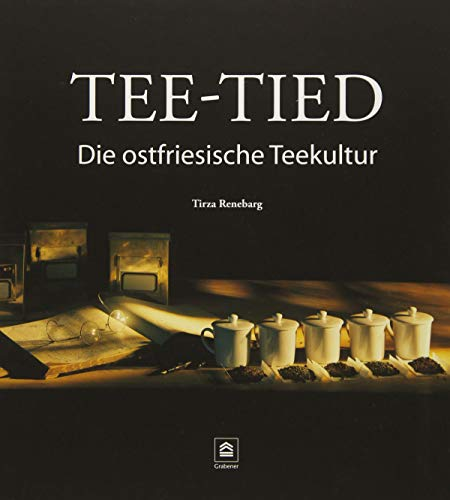 Tee-Tied: Die ostfriesische Teekultur