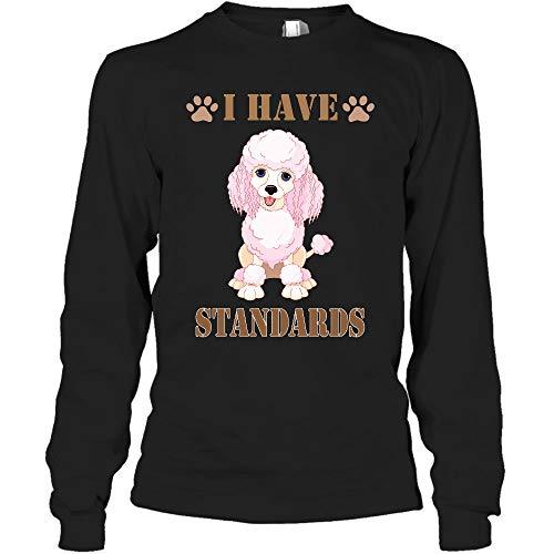 cakomala I Have Standards Poodle Dog Long Sleeve Shirt