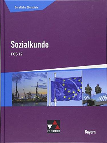 Buchners Sozialkunde Berufliche Oberschule Bayern / Sozialkunde FOS 12