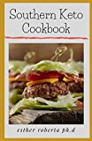 Southern Keto Cookbook: PREFECT GUIDE PLUS LOW CARB RECIPES FOR WEIGHT LOSS AND MANAGING TYPE 2 DIABETES
