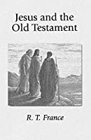 Jesus and the Old Testament: His Application of Old Testament Passages to Himself and His Mission