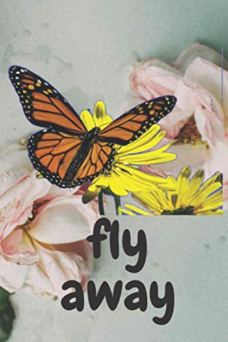 Fly away like a Danaus plexippus notebook special gift to loved ones: Lined notebook/journal gift/6×9 100 page