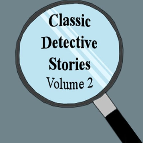 Classic Detective Stories, Volume 2 audiobook cover art