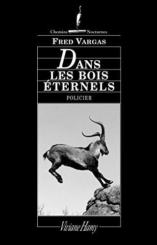 Dans Les Bois Eternels (French Edition)
