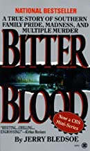 Jerry Bledsoe: Bitter Blood : A True Story of Southern Family Pride, Madness, and Multiple Murder (Mass Market Paperback);...