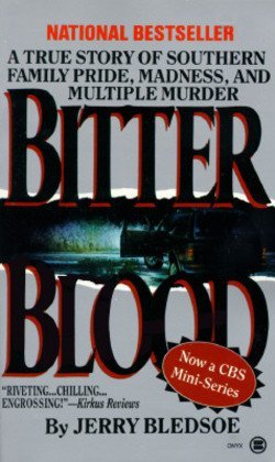 Jerry Bledsoe: Bitter Blood : A True Story of Southern Family Pride, Madness, and Multiple Murder (Mass Market Paperback); 1997 Edition