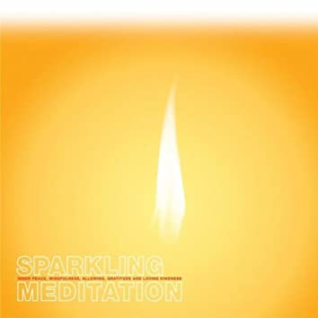 Sparkling Meditation: Inner Peace, Mindfulness, Allowing, Gratitude and Loving Kindness