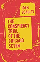 The Conspiracy Trial of the Chicago Seven