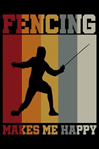Fencing makes Me Happy: A5 Liniertes Notizbuch auf 120 Seiten - Fechten Notizheft | Geschenkidee für Florett, Säbel und Degen Freunde, Vereine und Mannschaften