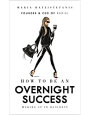 How to be an Overnight Success: Hatzistefanis Maria: Making It in Business