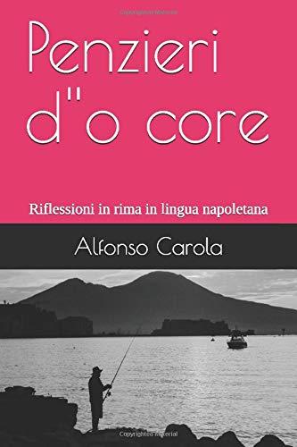 Penzieri d''o core: Riflessioni in rima in lingua napoletana