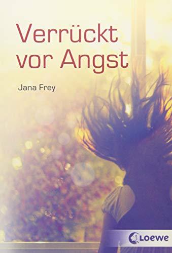 Verrückt vor Angst: Jugendroman ab 12 Jahre