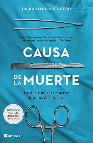 Causa de la muerte: La vida y las muchas muertes de un médico forense (PENINSULA)