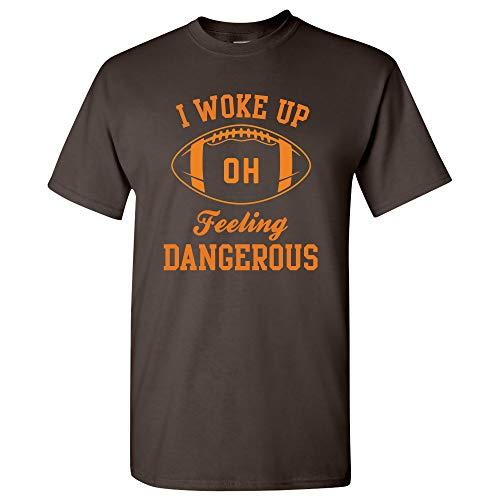 UGP Campus Apparel I Woke Up Feeling Dangerous - Cleveland Ohio Football T Shirt - 3X-Large - Dark Chocolate