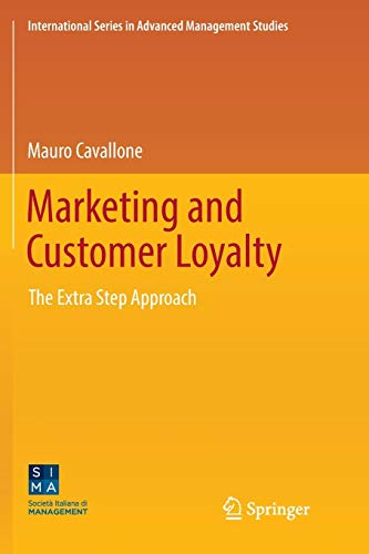 Marketing and Customer Loyalty: The Extra Step Approach