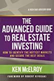 Real Estate Investing Books! - The Advanced Guide to Real Estate Investing: How to Identify the Hottest Markets and Secure the Best Deals (Rich Dad's Advisors (Paperback))