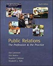 Public Relations: The Profession and the Practice by Lattimore, Dan, Baskin, Otis, Heiman, Suzette, Toth, Elizabe 4th (fourth) (2011) Paperback
