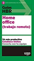 Guías Hbr: Home Office. Trabajo Remoto (HBR Guide to Remote Work Spanish Edition)