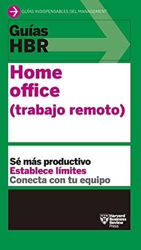 Guías HBR: Home Office (Guías Harvard Business Review nº 11) (Spanish Edition)