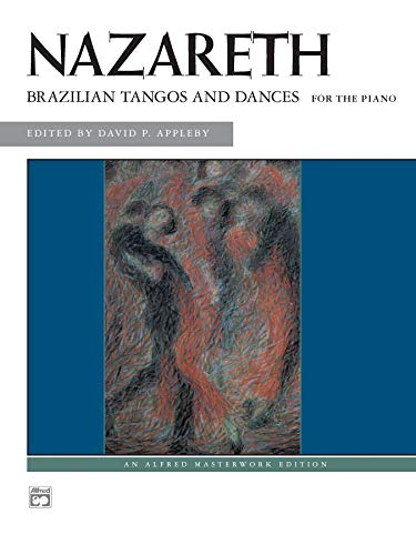 Brazilian Tangos and Dances: For the Piano