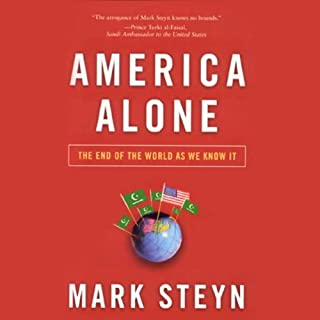America Alone     The End of the World as We Know It              By:                                                                                                                                 Mark Steyn                               Narrated by:                                                                                                                                 Brian Emerson                      Length: 9 hrs and 53 mins     44 ratings     Overall 4.1