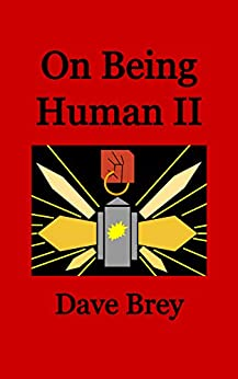 On Being Human II by [Dave Brey]