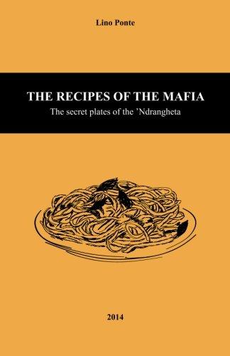 The Recipes of the Mafia: The secret plates of the 'Ndrangheta