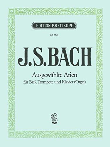 Ausgewählte Arien aus Kantaten für Bass, Trompete und Klavier(Orgel) (EB 8535)