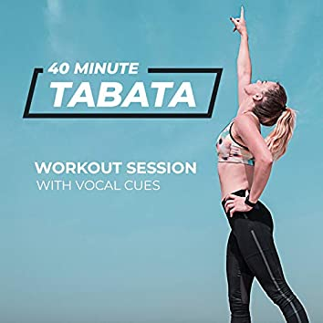 40 Minute Tabata Workout Session (with Vocal Cues)