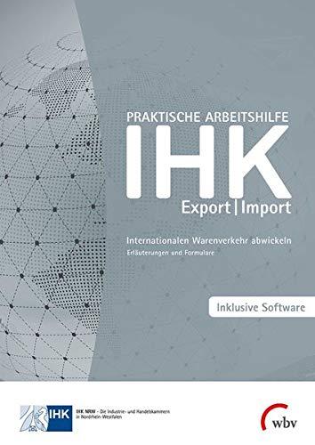 Praktische Arbeitshilfe Export/Import 2020: Internationalen Warenverkehr abwickeln - Erläuterungen und Formulare