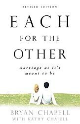 Each for the Other: Marriage as It's Meant to Be: Bryan Chapell, Kathy Chapell