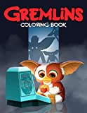 Gremlins Coloring Book: 50+ Coloring Pages. A Perfect Gift Gremlins Coloring Books For Kids And Adults Awesome Collections