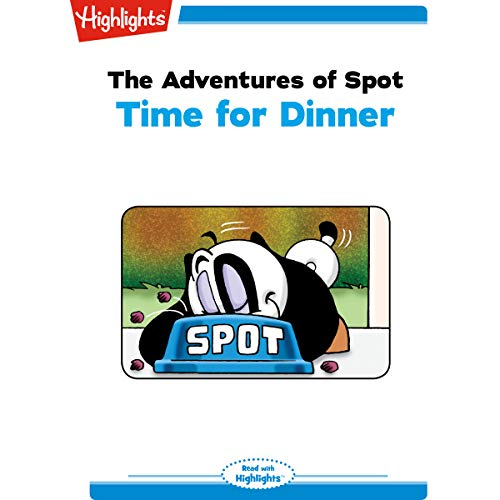 The Adventures of Spot: Time for Dinner copertina