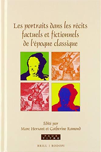 Les Portraits Dans Les Récits Factuels Et Fictionnels de l'Époque Classique (Faux Titre, Band 430)