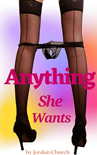 Anything She Wants: Working Undercover as a Maid for an Article Exposing Abuse Leads Her to be Much More Deeply Undercover and Uncovered by Clothing than Expected (English Edition)