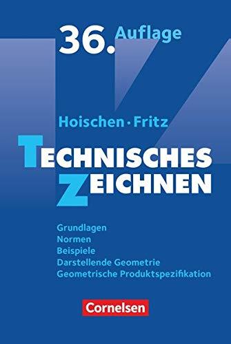 Hoischen - Technisches Zeichnen: Technisches Zeichnen (36., überarbeitete und aktualisierte Auflage) - Grundlagen, Normen, Beispiele, Darstellende ... Geometrische Produktspezifikation - Fachbuch