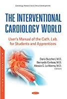 The Interventional Cardiology World: User's Manual of the Cath. Lab. for Students and Apprentices