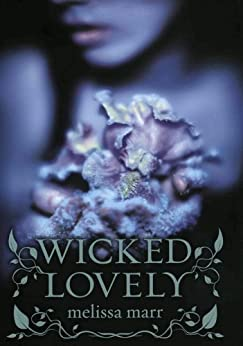 Wicked Lovely by [Melissa Marr]