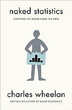 Naked Statistics by Charles Wheelan (Jan 8 2013)