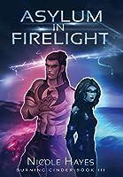 Asylum in Firelight