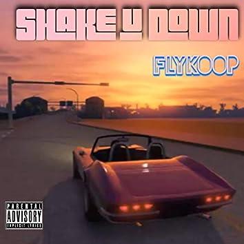 Shake U Down