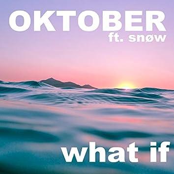 what if (feat. snøw)