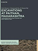 Excavations at Paithan, Maharashtra: Transformations in Early Historic and Early Medieval India (Beyond Boundaries)