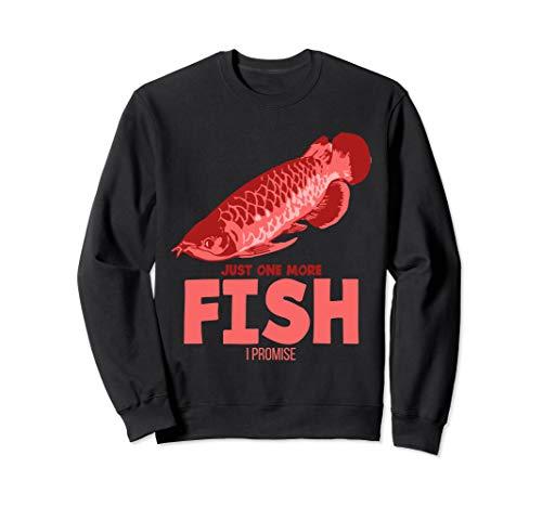 Lustig Just One More Fish I Promise Arowana Fisch Aquarium Sweatshirt