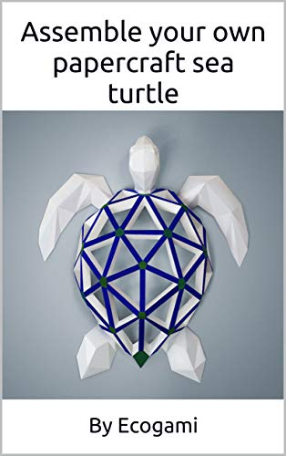 Assemble your own papercraft sea turtle: DIY wall mount   3D animal trophy   Papercraft pattern (Ecogami Papercraft Book 55) (English Edition)