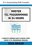 Master TCL Programming in 24 hours